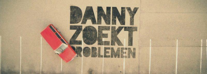 DANNY ZOEKT PROBLEMEN<br />