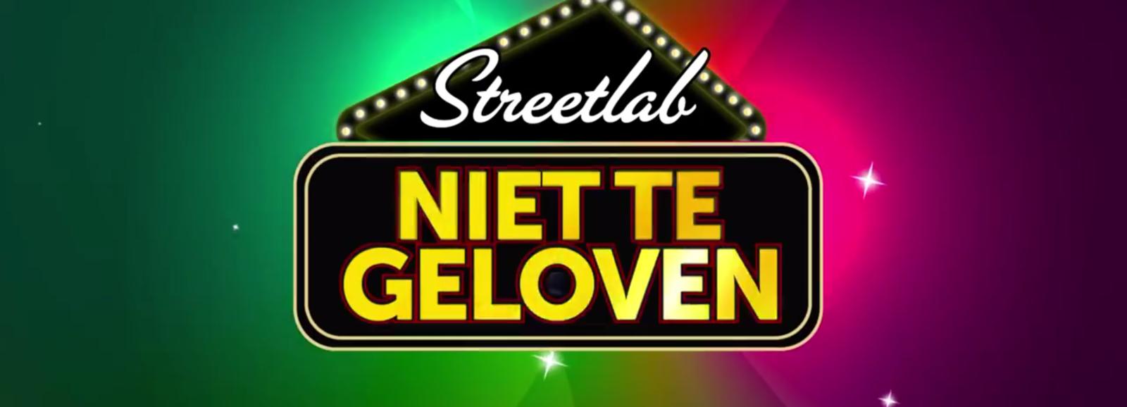Streetlab Niet te Geloven